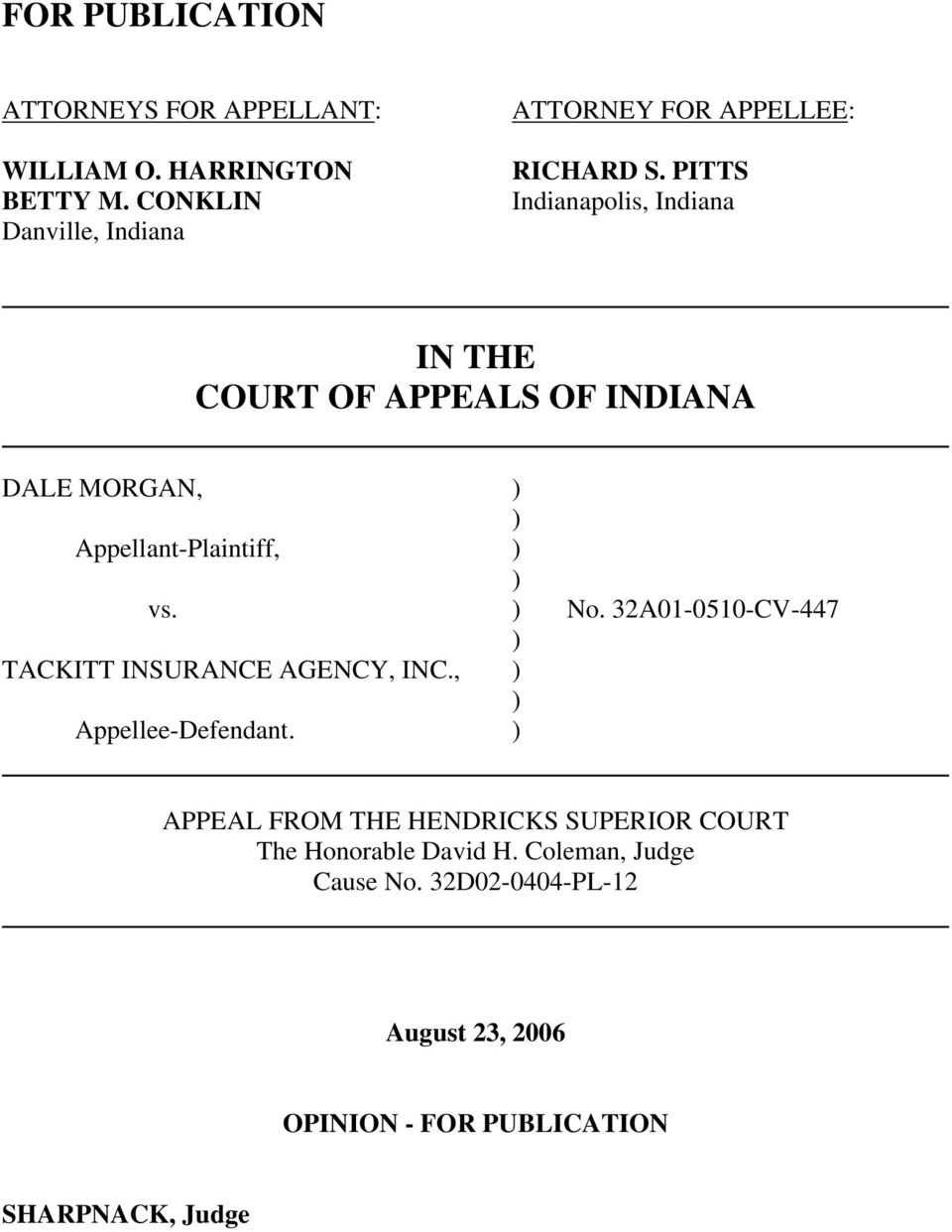 PITTS Indianapolis, Indiana IN THE COURT OF APPEALS OF INDIANA DALE MORGAN, ) ) Appellant-Plaintiff, ) ) vs. ) No.