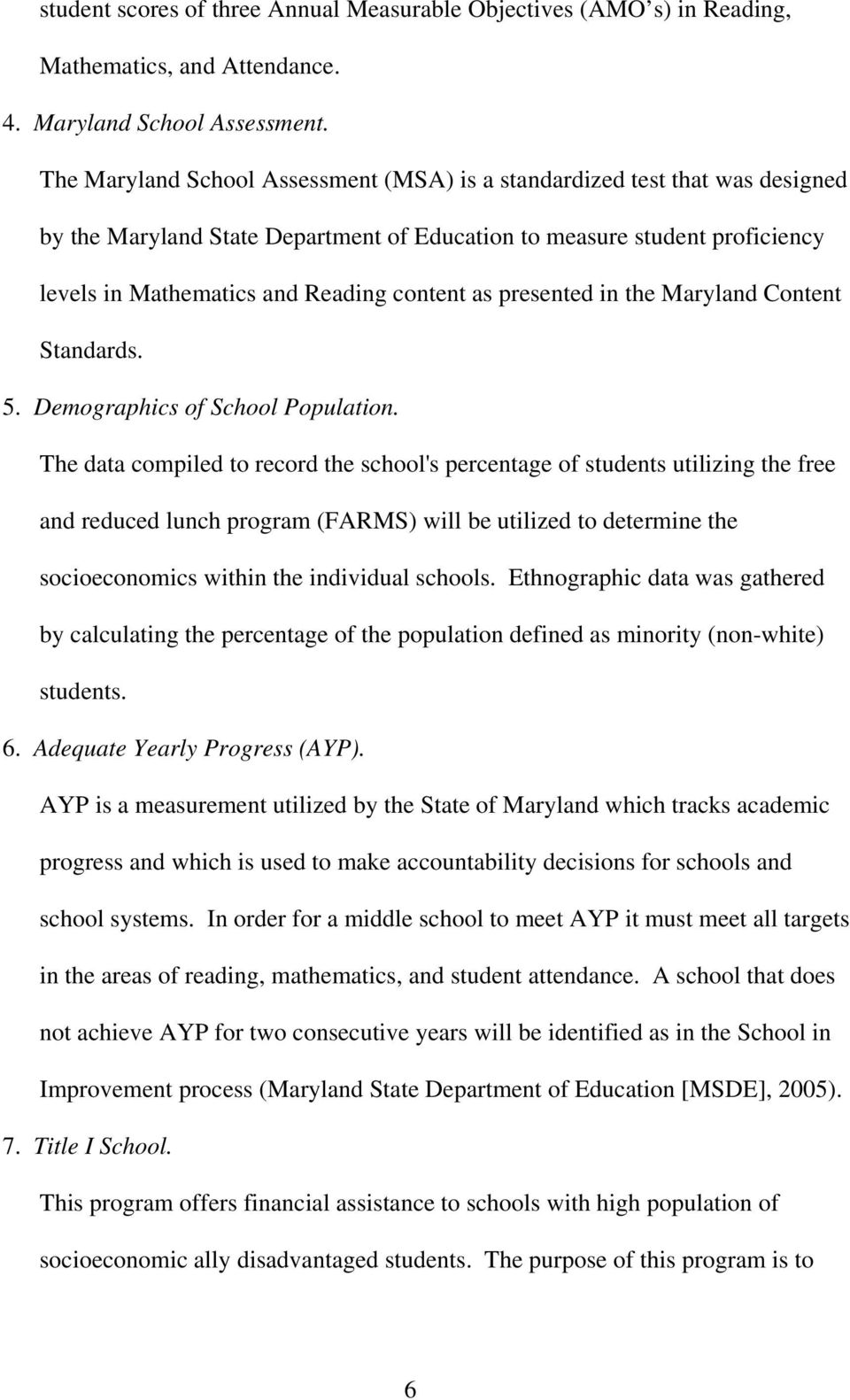 presented in the Maryland Content Standards. 5. Demographics of School Population.
