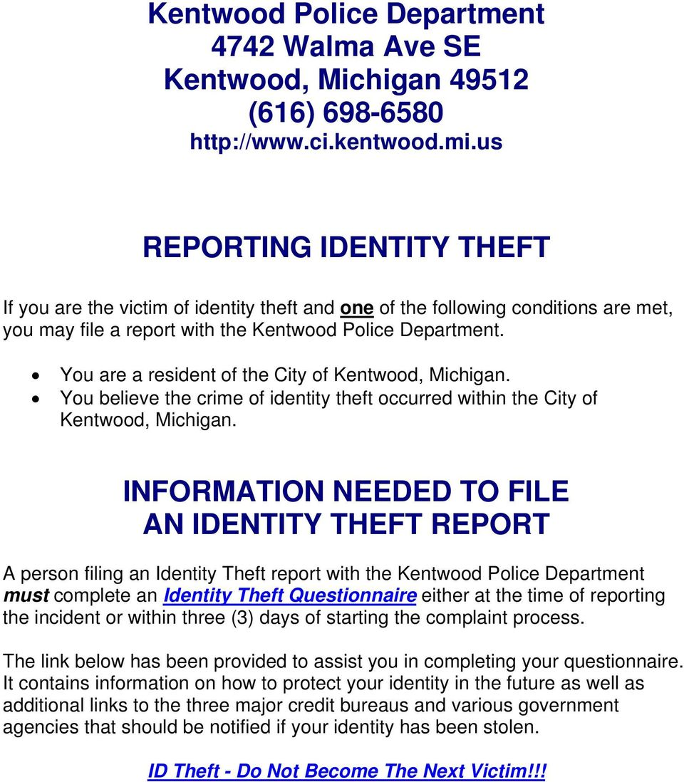 Yu are a resident f the City f Kentwd, Michigan. Yu believe the crime f identity theft ccurred within the City f Kentwd, Michigan.