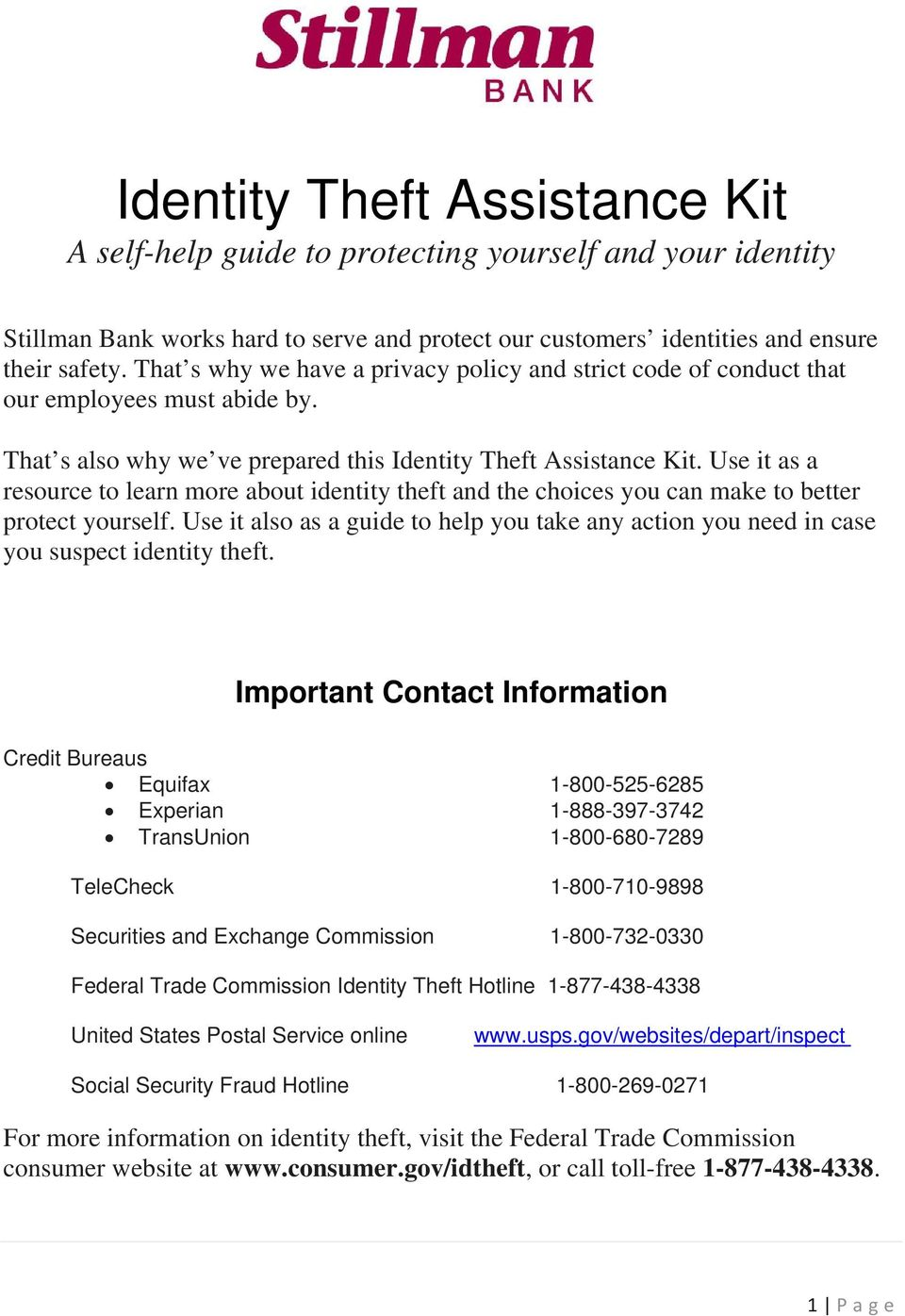 Use it as a resource to learn more about identity theft and the choices you can make to better protect yourself.