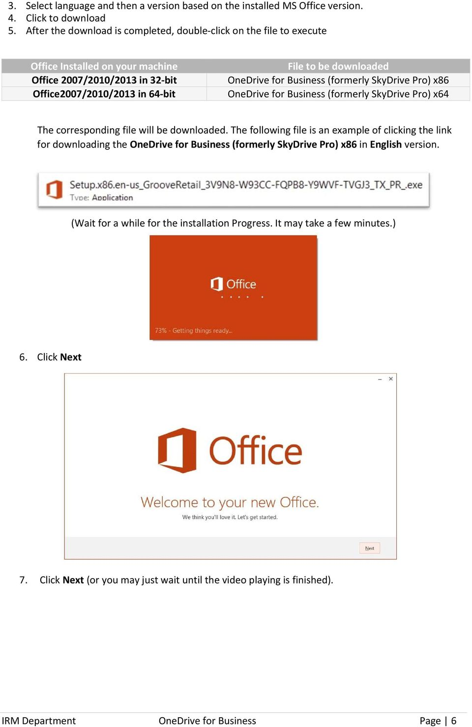 for Business (formerly SkyDrive Pro) x86 OneDrive for Business (formerly SkyDrive Pro) x64 The corresponding file will be downloaded.