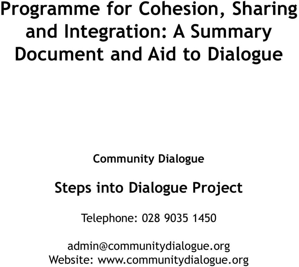 Steps into Dialogue Project Telephone: 028 9035 1450