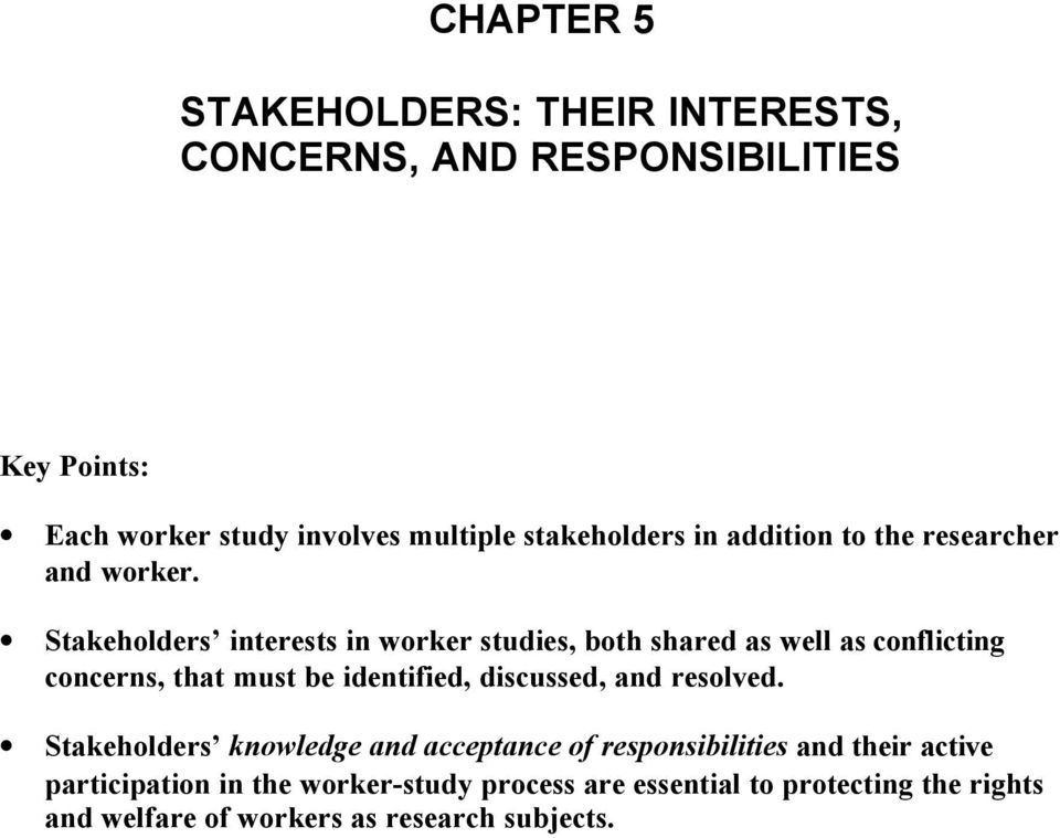 Stakeholders interests in worker studies, both shared as well as conflicting concerns, that must be identified, discussed, and