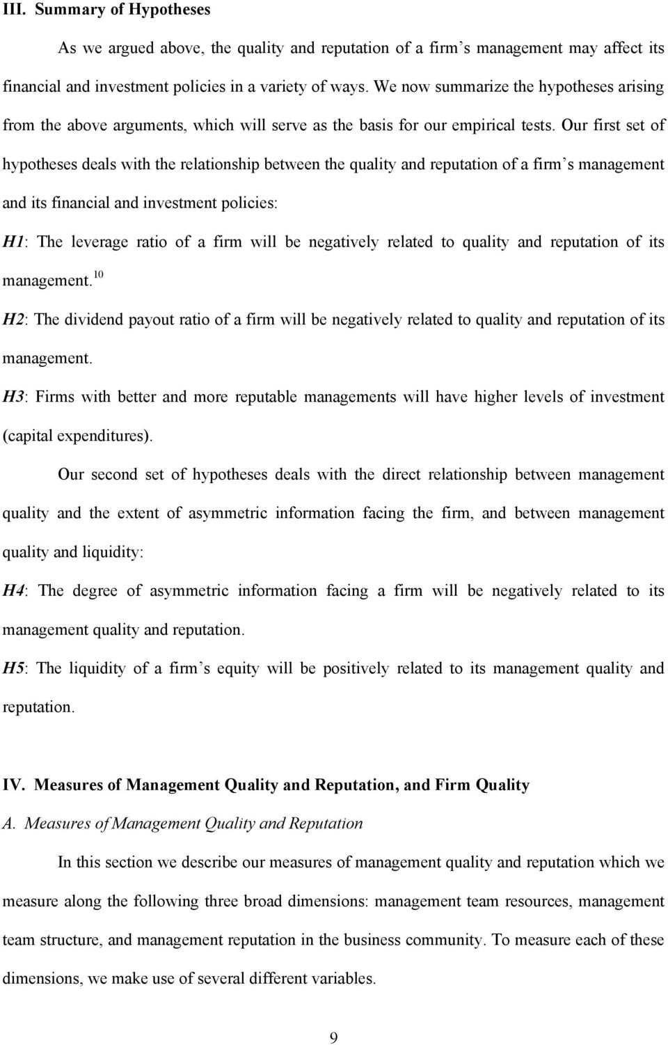 Our frst set of hypotheses deals wth the relatonshp between the qualty and reputaton of a frm s management and ts fnancal and nvestment polces: H1: The leverage rato of a frm wll be negatvely related