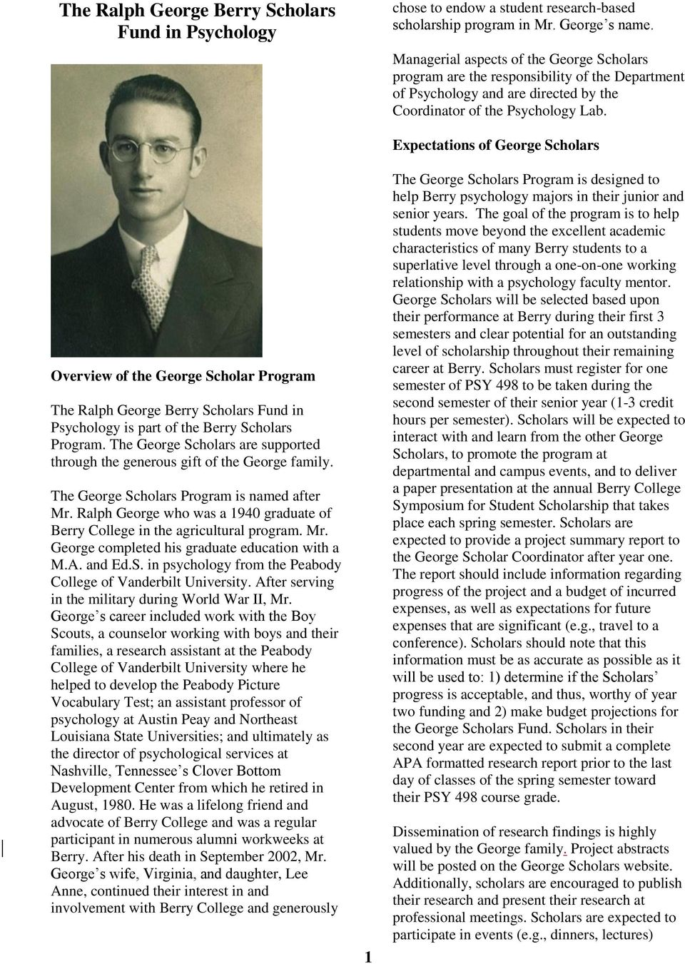 Overview of the George Scholar Program The Ralph George Berry Scholars Fund in Psychology is part of the Berry Scholars Program.