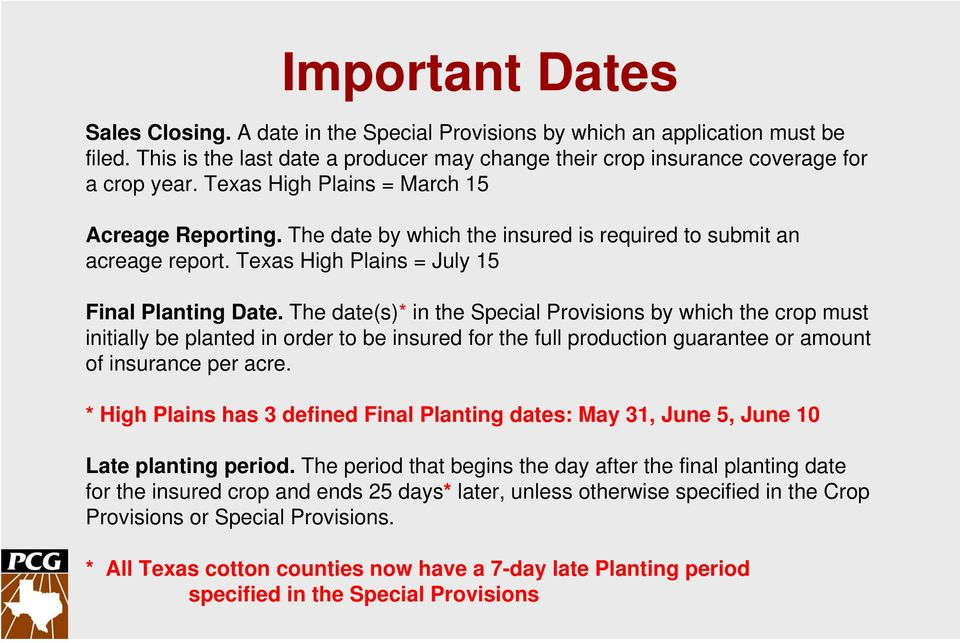 The date(s)* in the Special Provisions by which the crop must initially be planted in order to be insured for the full production guarantee or amount of insurance per acre.
