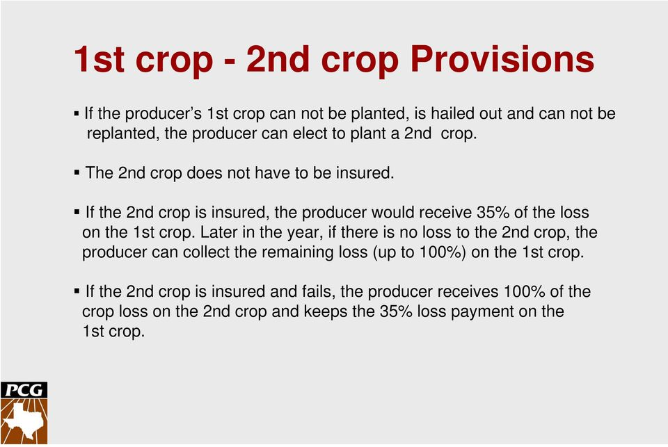 If the 2nd crop is insured, the producer would receive 35% of the loss on the 1st crop.