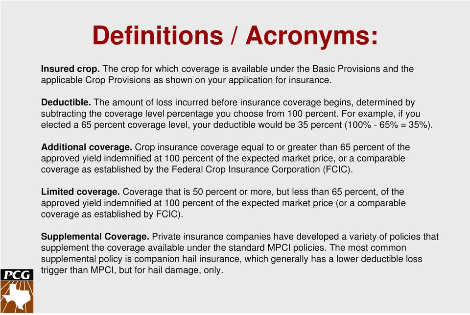 For example, if you elected a 65 percent coverage level, your deductible would be 35 percent (100% - 65% = 35%). Additional coverage.