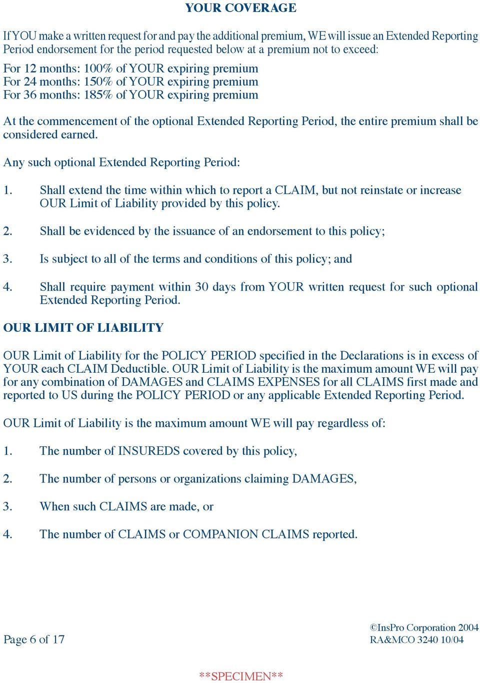 entire premium shall be considered earned. Any such optional Extended Reporting Period: 1.