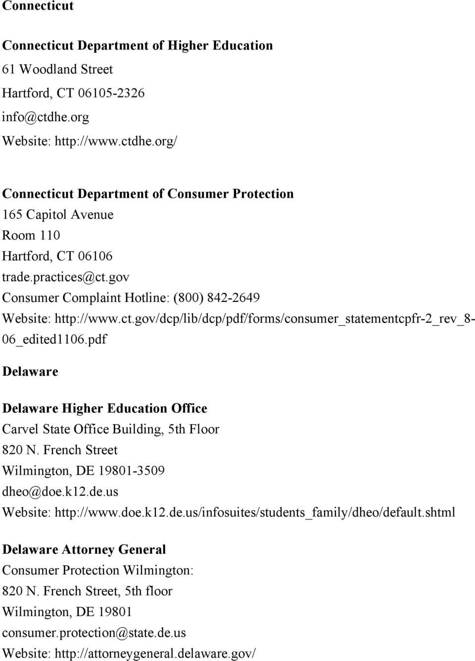 ct.gov/dcp/lib/dcp/pdf/forms/consumer_statementcpfr-2_rev_8-06_edited1106.pdf Delaware Delaware Higher Education Office Carvel State Office Building, 5th Floor 820 N.