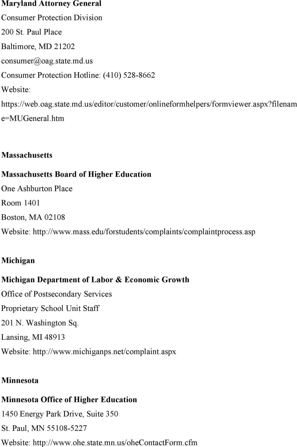 asp Michigan Michigan Department of Labor & Economic Growth Office of Postsecondary Services Proprietary School Unit Staff 201 N. Washington Sq. Lansing, MI 48913 http://www.michiganps.