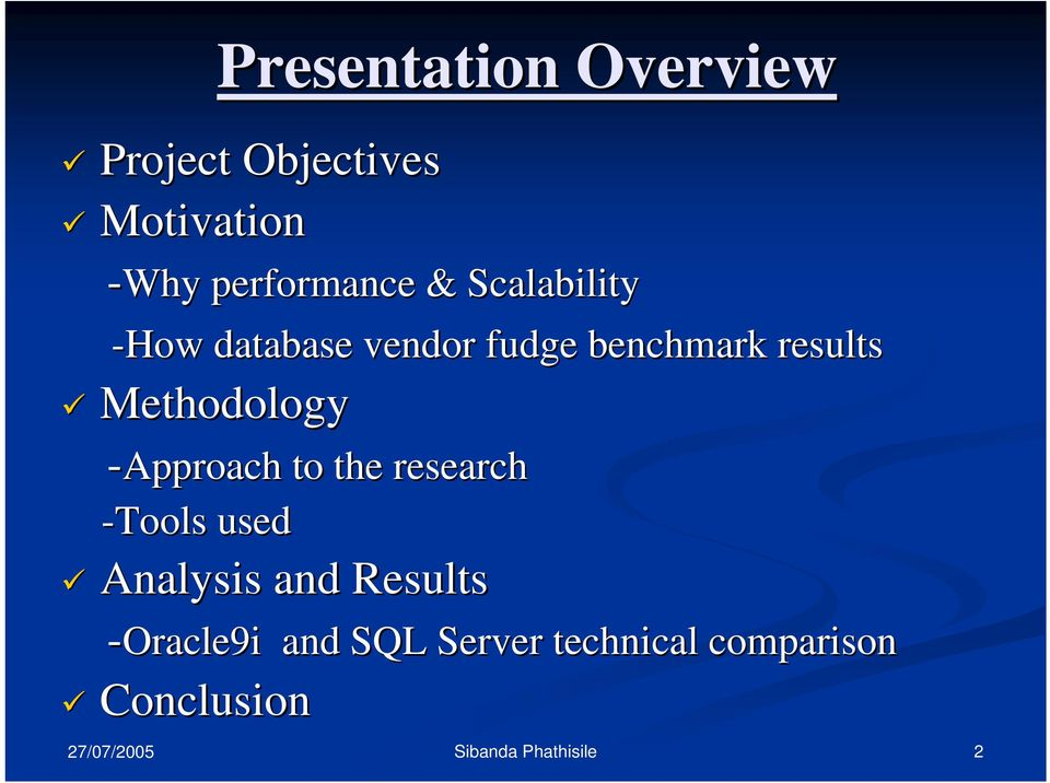 results Methodology -Approach to the research -Tools used