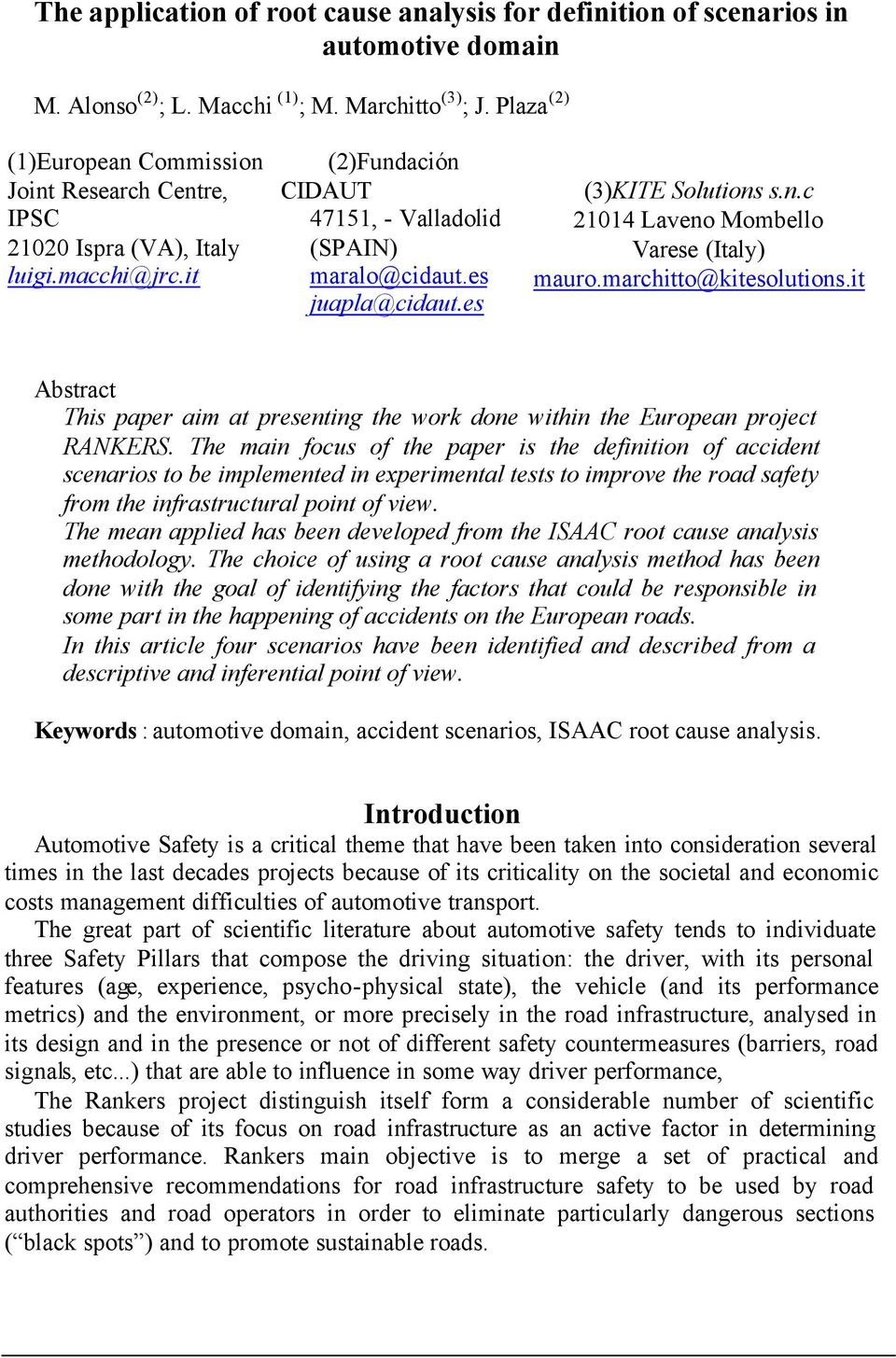 es (3)KITE Solutions s.n.c 21014 Laveno Mombello Varese (Italy) mauro.marchitto@kitesolutions.it Abstract This paper aim at presenting the work done within the European project RANKERS.