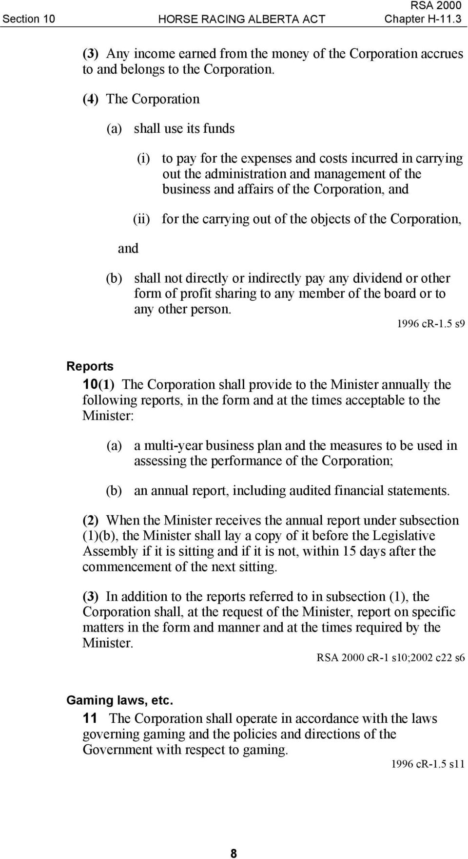 (ii) for the carrying out of the objects of the Corporation, (b) shall not directly or indirectly pay any dividend or other form of profit sharing to any member of the board or to any other person.