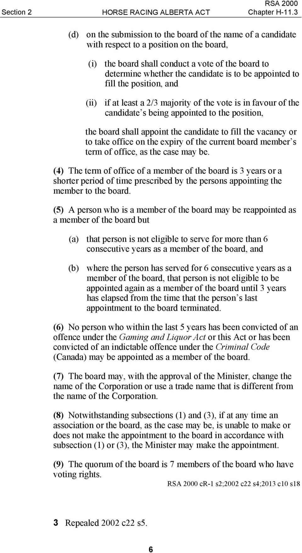 the vacancy or to take office on the expiry of the current board member s term of office, as the case may be.