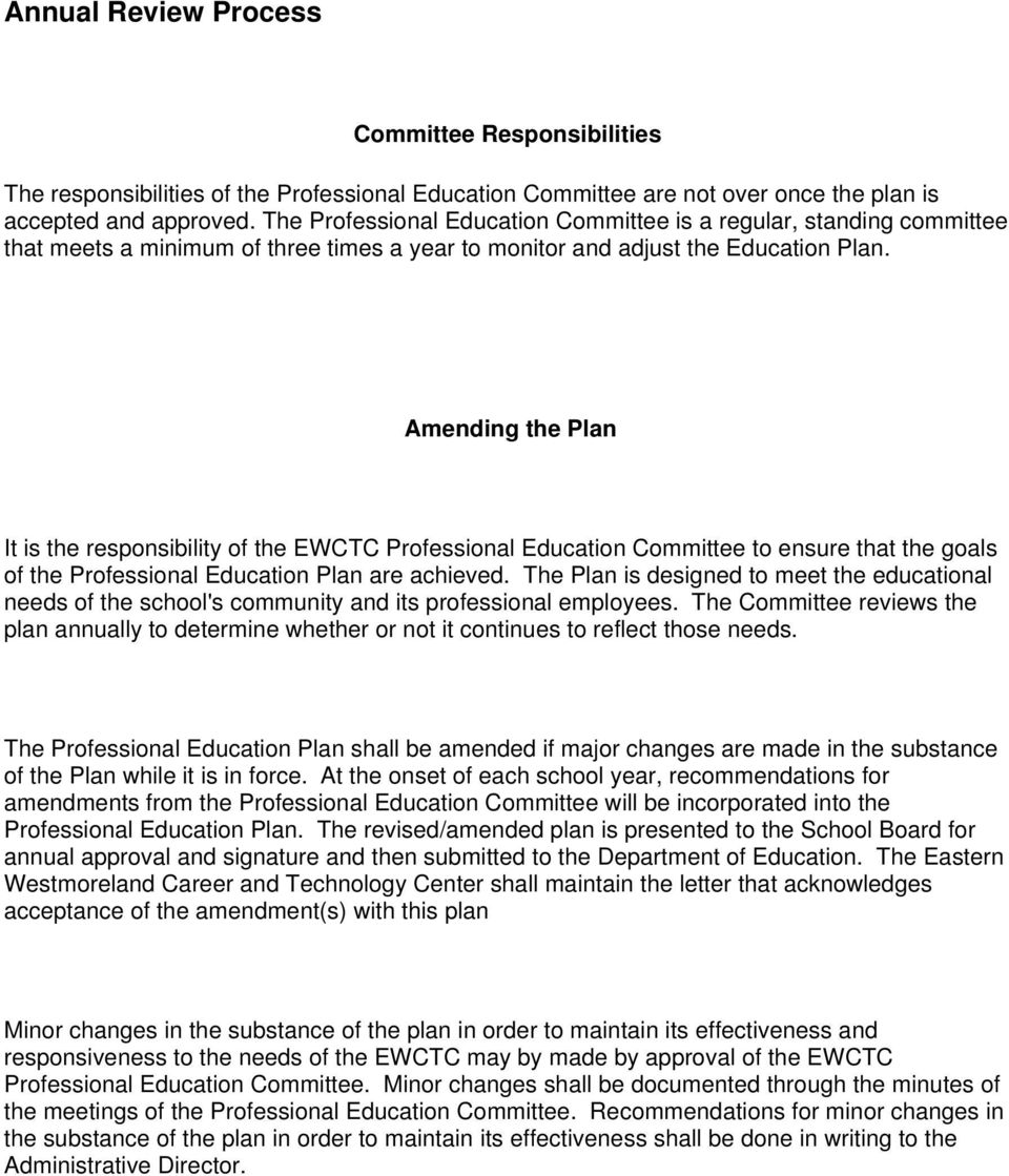 Amending the Plan It is the responsibility of the EWCTC Professional Education Committee to ensure that the goals of the Professional Education Plan are achieved.