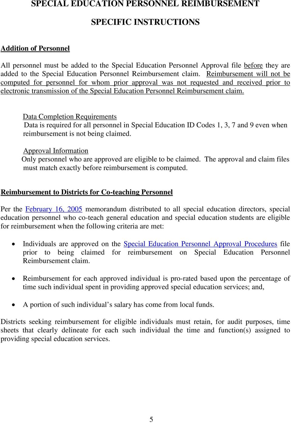 Reimbursement will not be computed for personnel for whom prior approval was not requested and received prior to electronic transmission of the Special  Data Completion Requirements Data is required