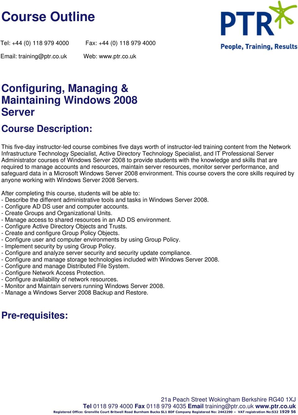 that are required to manage accounts and resources, maintain server resources, monitor server performance, and safeguard data in a Microsoft Windows Server 2008 environment.