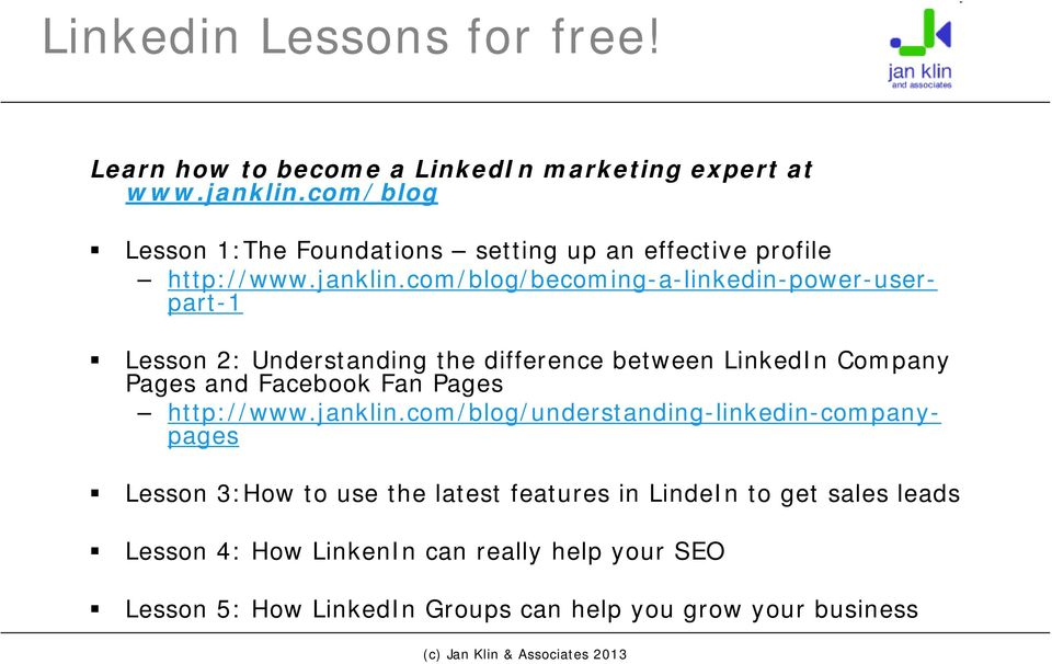 com/blog/becoming-a-linkedin-power-userpart-1 Lesson 2: Understanding the difference between LinkedIn Company Pages and Facebook Fan Pages
