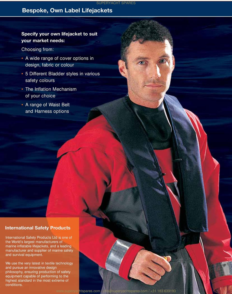Products Ltd is one of the World s largest manufacturers of marine inflatable lifejackets, and a leading manufacturer and supplier of marine safety and survival equipment.