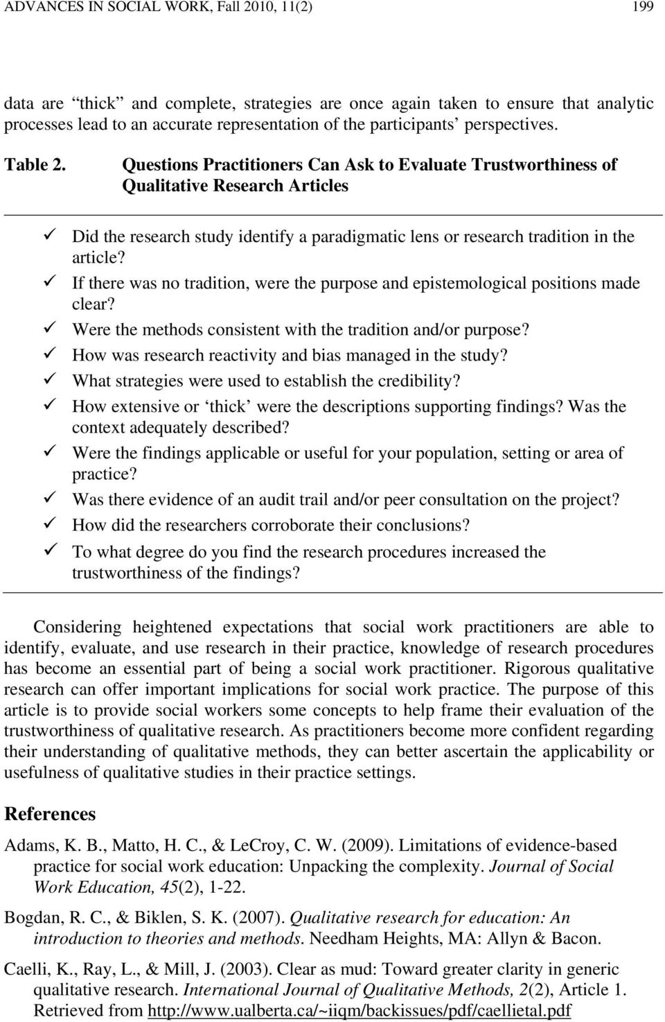 Questions Practitioners Can Ask to Evaluate Trustworthiness of Qualitative Research Articles Did the research study identify a paradigmatic lens or research tradition in the article?