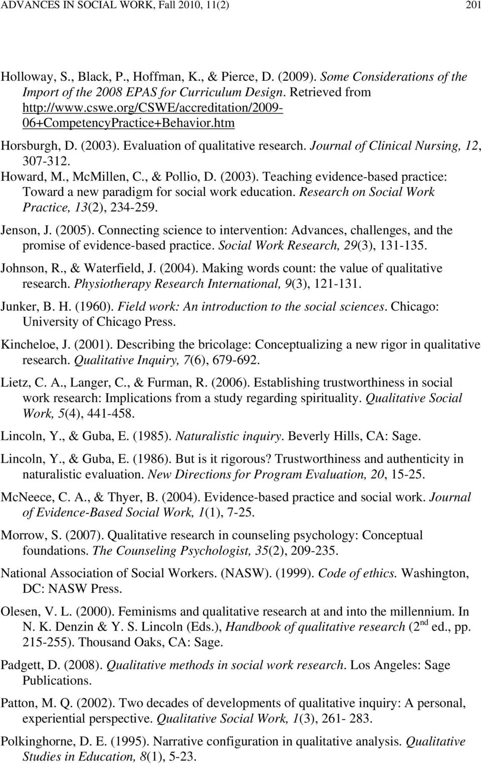 Howard, M., McMillen, C., & Pollio, D. (2003). Teaching evidence-based practice: Toward a new paradigm for social work education. Research on Social Work Practice, 13(2), 234-259. Jenson, J. (2005).