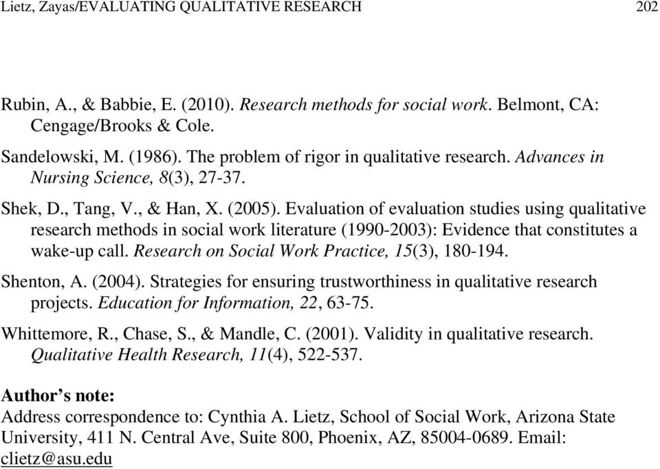 Evaluation of evaluation studies using qualitative research methods in social work literature (1990-2003): Evidence that constitutes a wake-up call. Research on Social Work Practice, 15(3), 180-194.