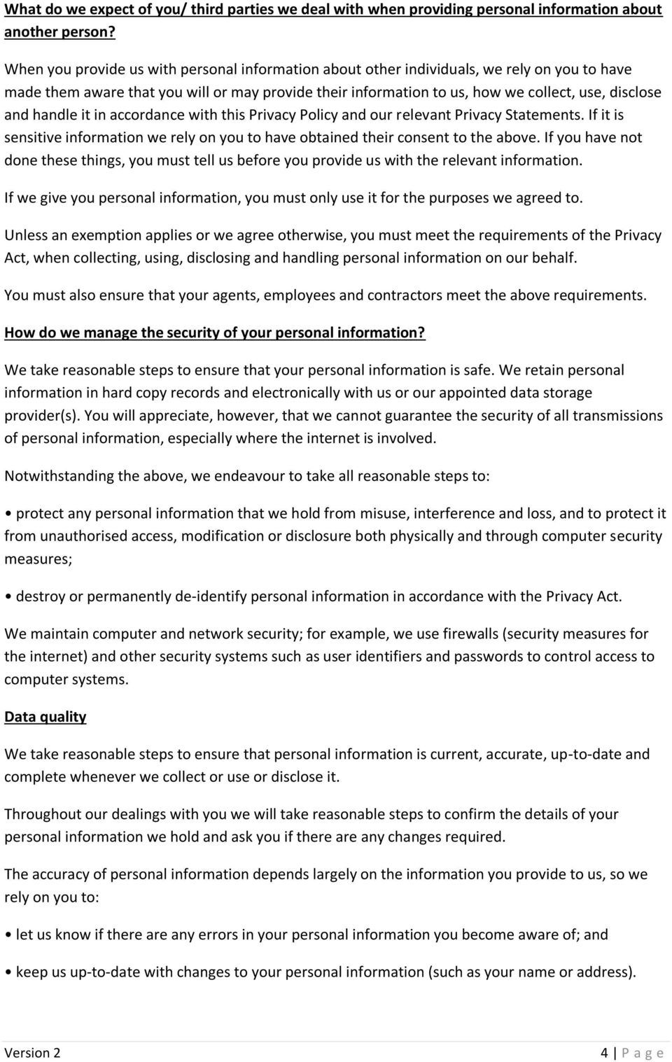 handle it in accordance with this Privacy Policy and our relevant Privacy Statements. If it is sensitive information we rely on you to have obtained their consent to the above.