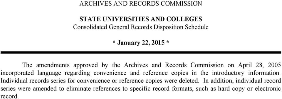 Individual records series for convenience or reference copies were deleted.