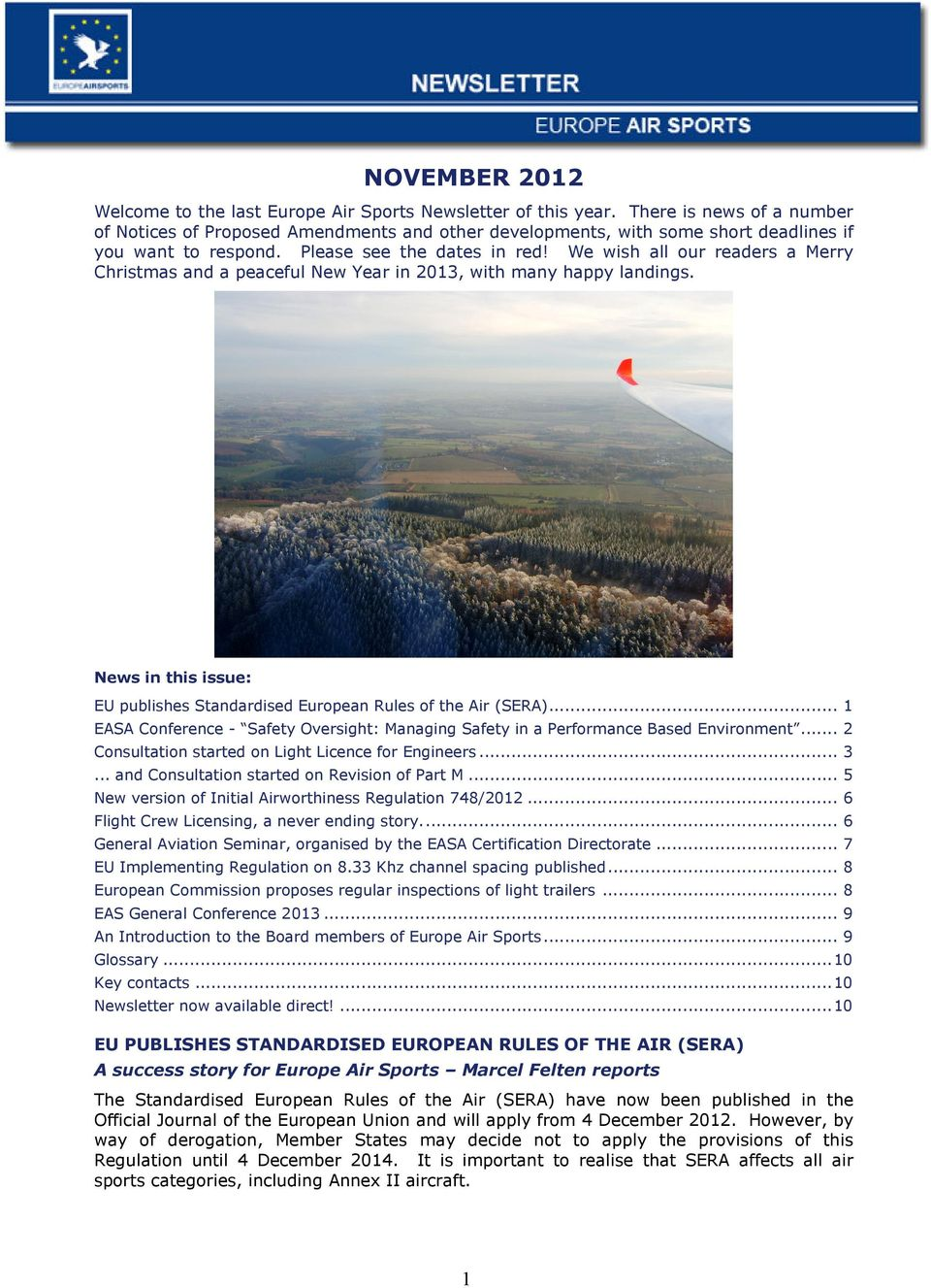 We wish all our readers a Merry Christmas and a peaceful New Year in 2013, with many happy landings. News in this issue: EU publishes Standardised European Rules of the Air (SERA).