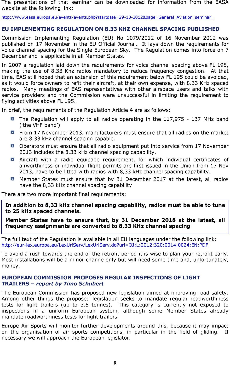 33 KHZ CHANNEL SPACING PUBLISHED Commission Implementing Regulation (EU) No 1079/2012 of 16 November 2012 was published on 17 November in the EU Official Journal.