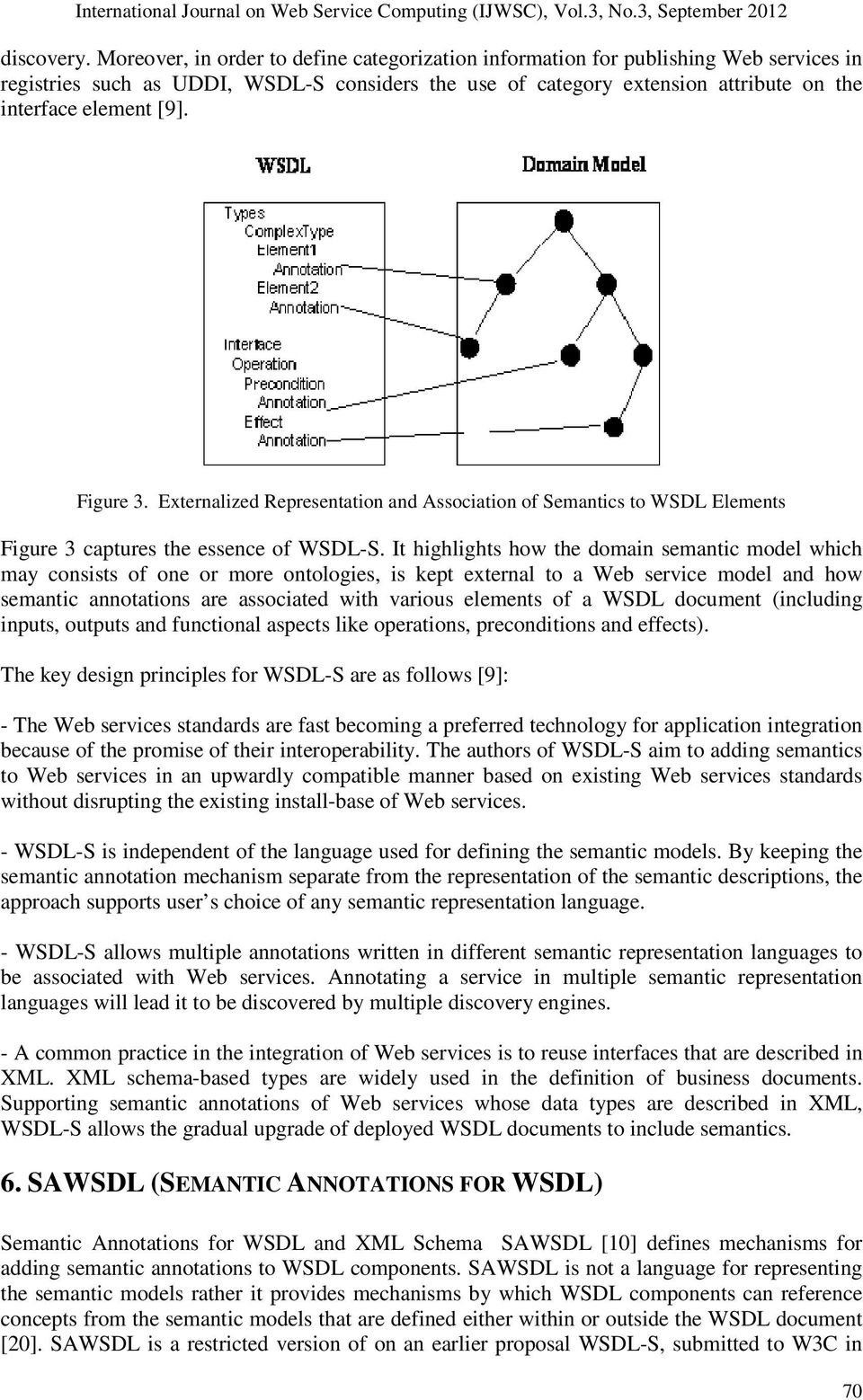 Figure 3. Externalized Representation and Association of Semantics to WSDL Elements Figure 3 captures the essence of WSDL-S.