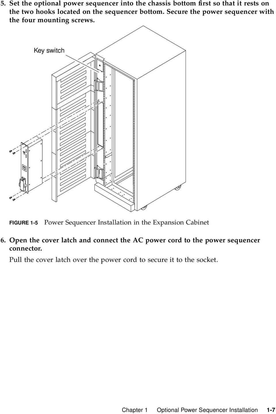 Key switch FIGURE 1-5 Power Sequencer Installation in the Expansion Cabinet 6.