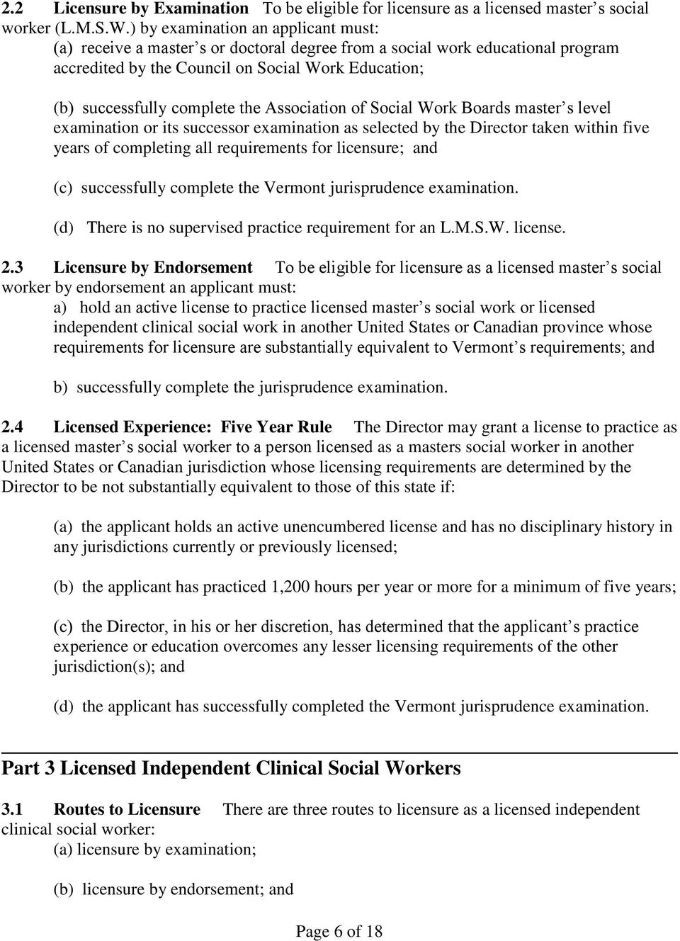 Association of Social Work Boards master s level examination or its successor examination as selected by the Director taken within five years of completing all requirements for licensure; and (c)