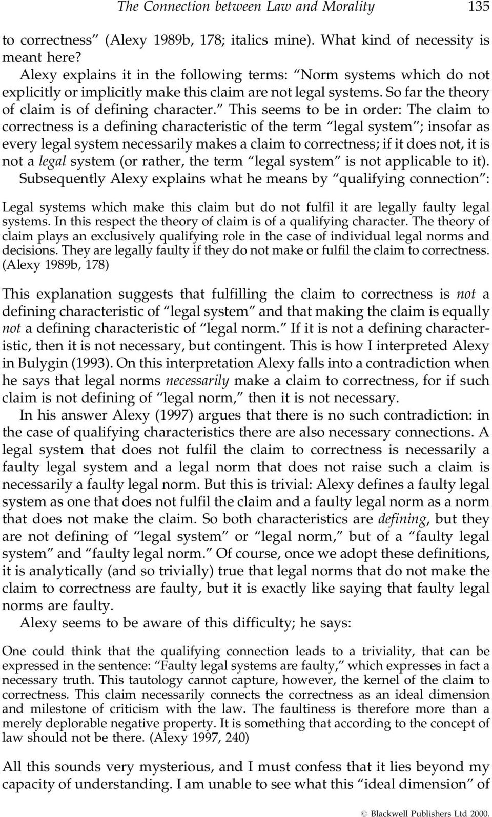 '' This seems to be in order: The claim to correctness is a defining characteristic of the term ``legal system''; insofar as every legal system necessarily makes a claim to correctness; if it does