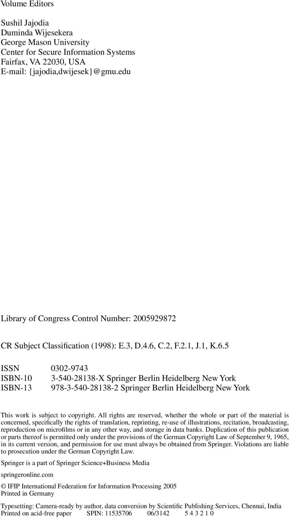 C.2, F.2.1, J.1, K.6.5 ISSN 0302-9743 ISBN-10 3-540-28138-X Springer Berlin Heidelberg New York ISBN-13 978-3-540-28138-2 Springer Berlin Heidelberg New York This work is subject to copyright.