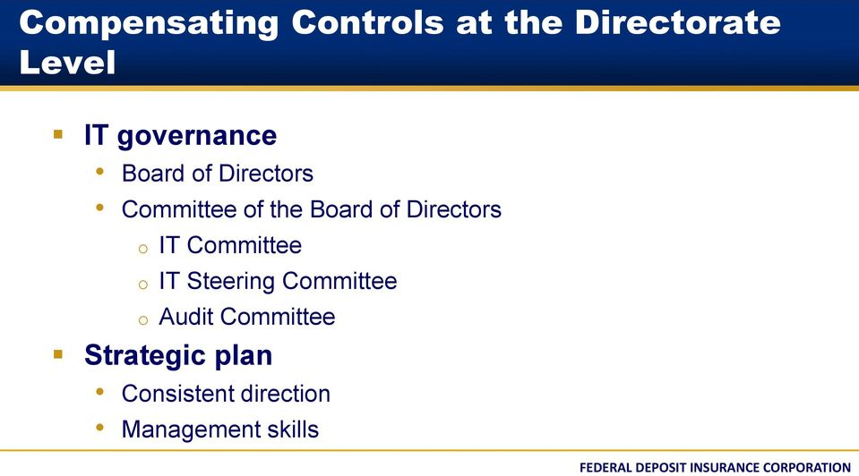 Directors o IT Committee o IT Steering Committee o Audit