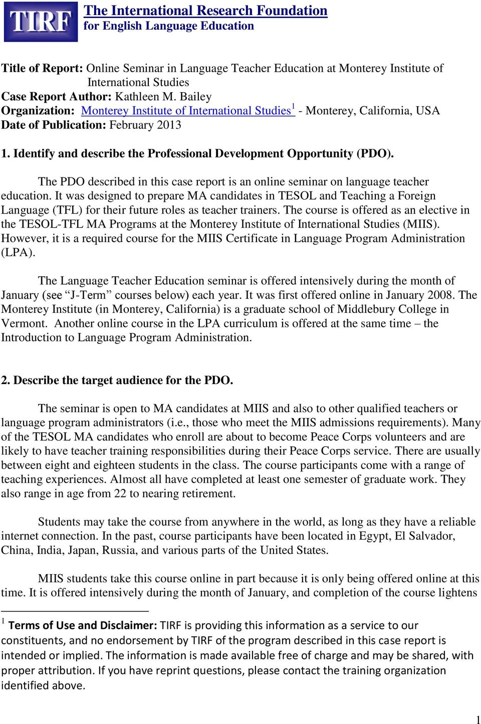 Identify and describe the Professional Development Opportunity (PDO). The PDO described in this case report is an online seminar on language teacher education.
