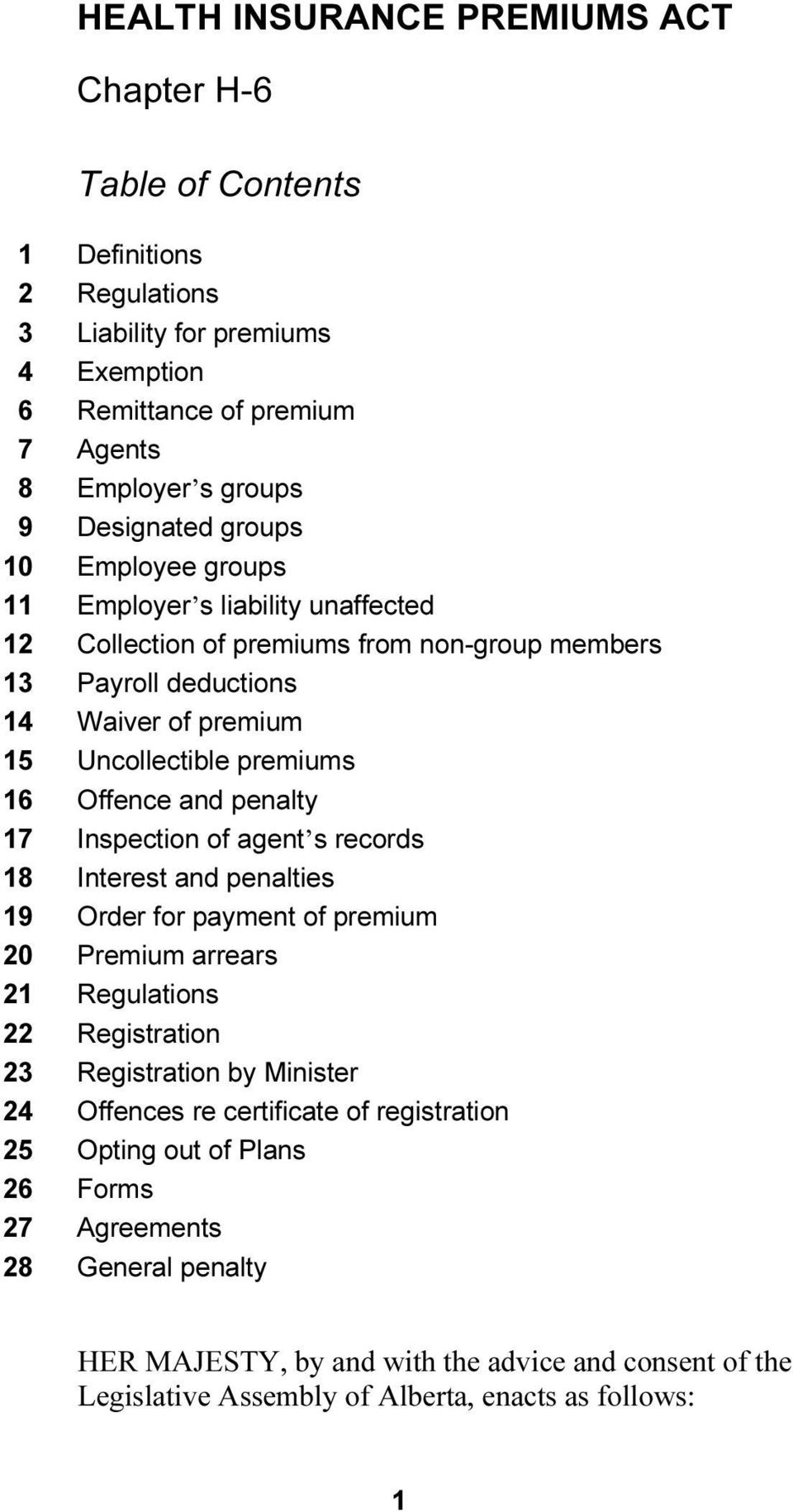 17 Inspection of agent s records 18 Interest and penalties 19 Order for payment of premium 20 Premium arrears 21 Regulations 22 Registration 23 Registration by Minister 24 Offences re