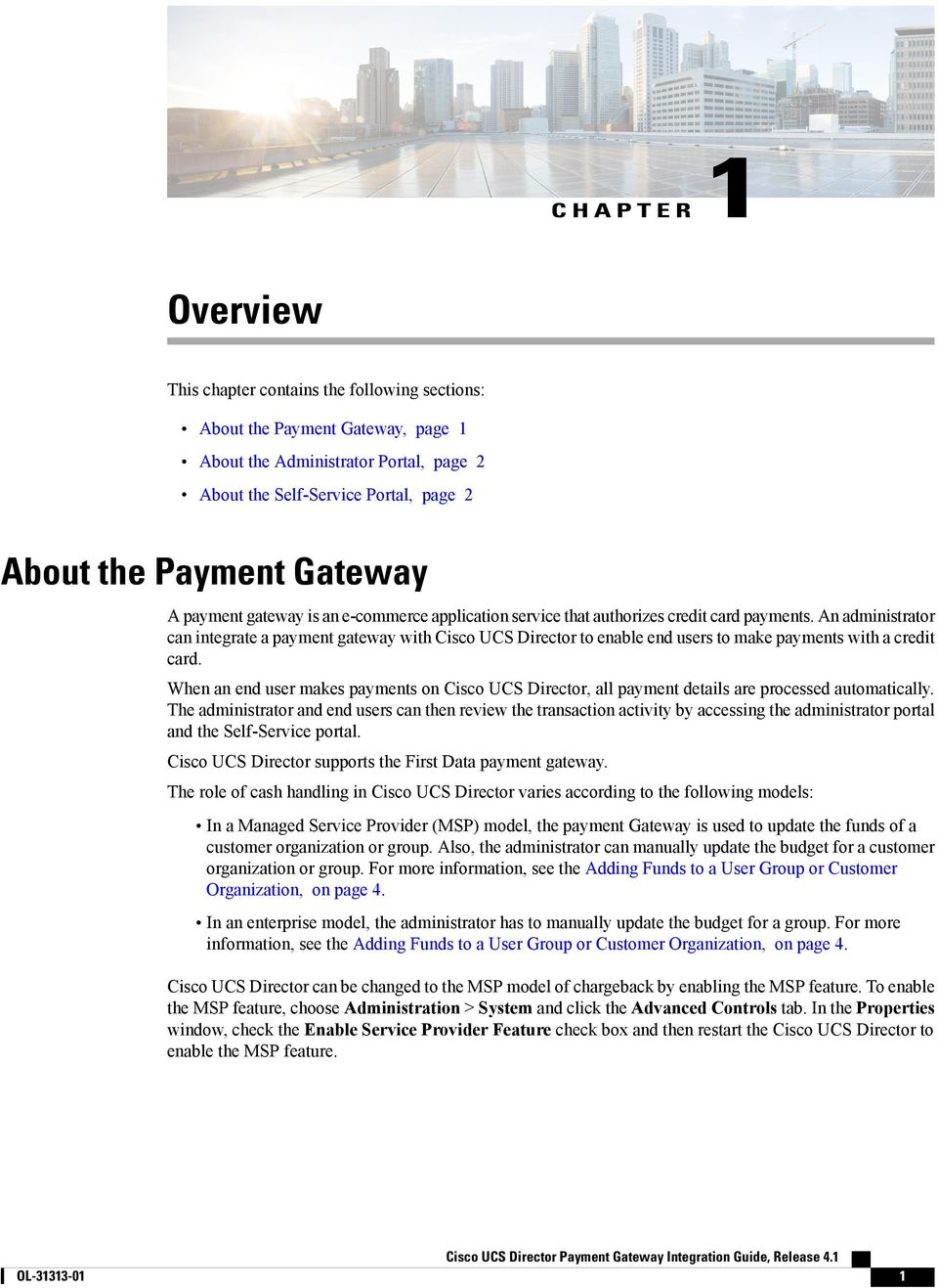 An administrator can integrate a payment gateway with Cisco UCS Director to enable end users to make payments with a credit card.