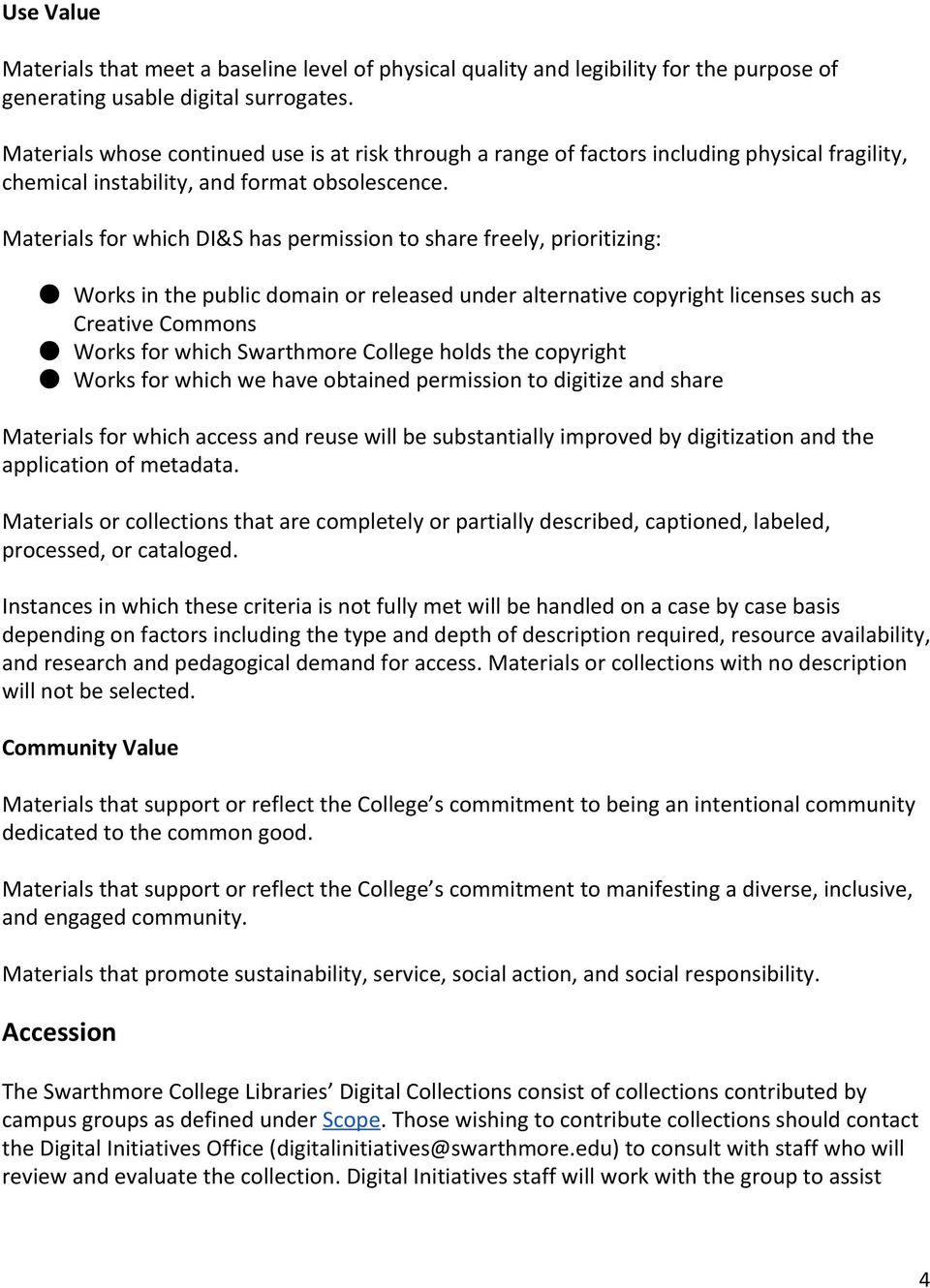 Materials for which DI&S has permission to share freely, prioritizing: Works in the public domain or released under alternative copyright licenses such as Creative Commons Works for which Swarthmore