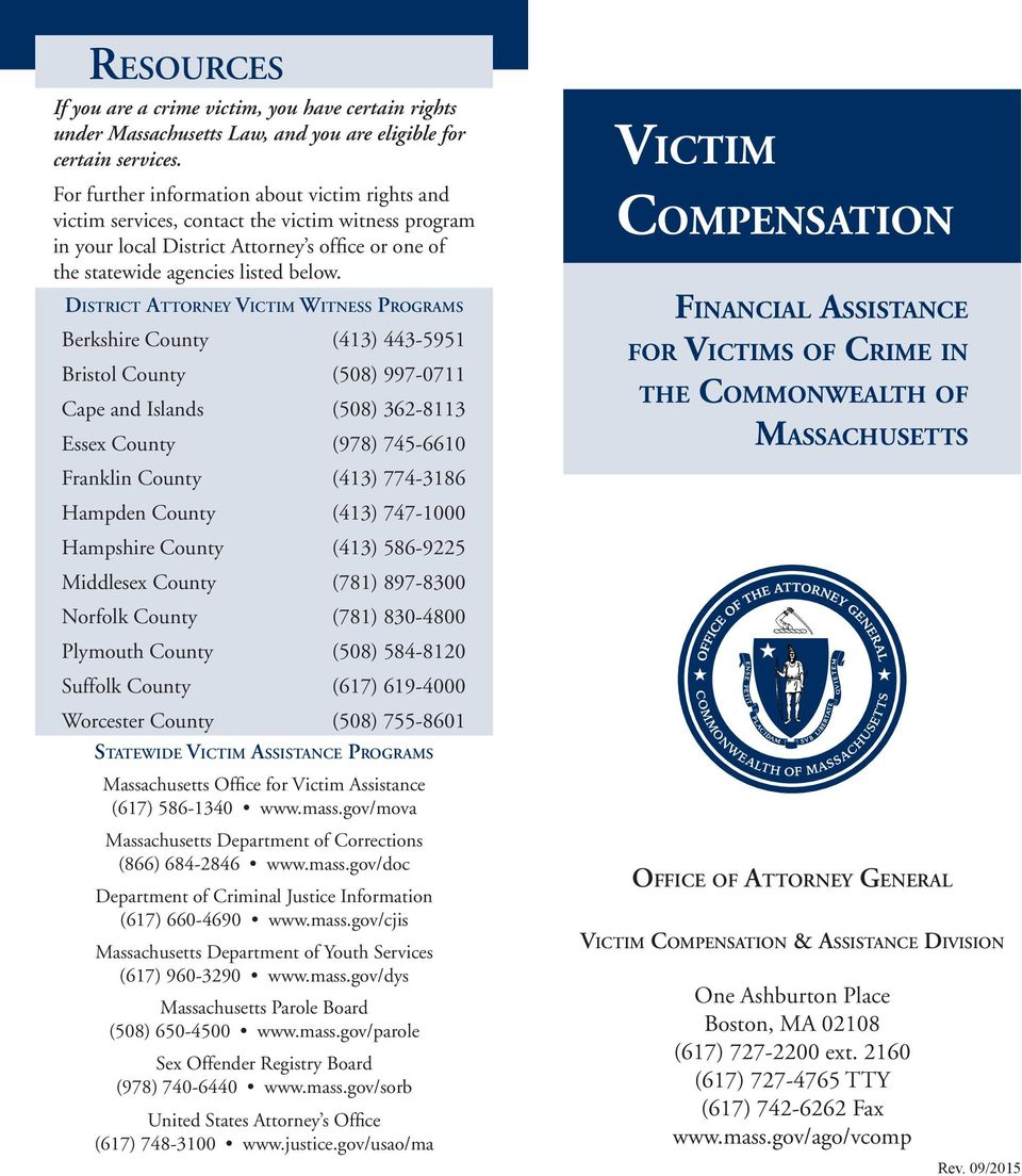 District Attorney Victim Witness Programs Berkshire County (413) 443-5951 Bristol County (508) 997-0711 Cape and Islands (508) 362-8113 Essex County (978) 745-6610 Franklin County (413) 774-3186