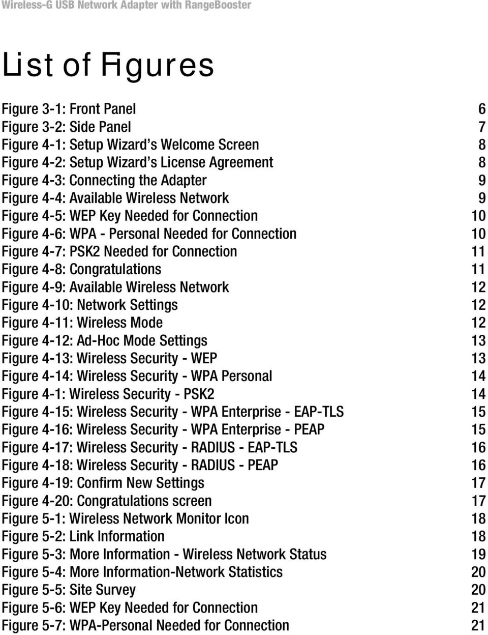 Congratulations 11 Figure 4-9: Available Wireless Network 12 Figure 4-10: Network Settings 12 Figure 4-11: Wireless Mode 12 Figure 4-12: Ad-Hoc Mode Settings 13 Figure 4-13: Wireless Security - WEP