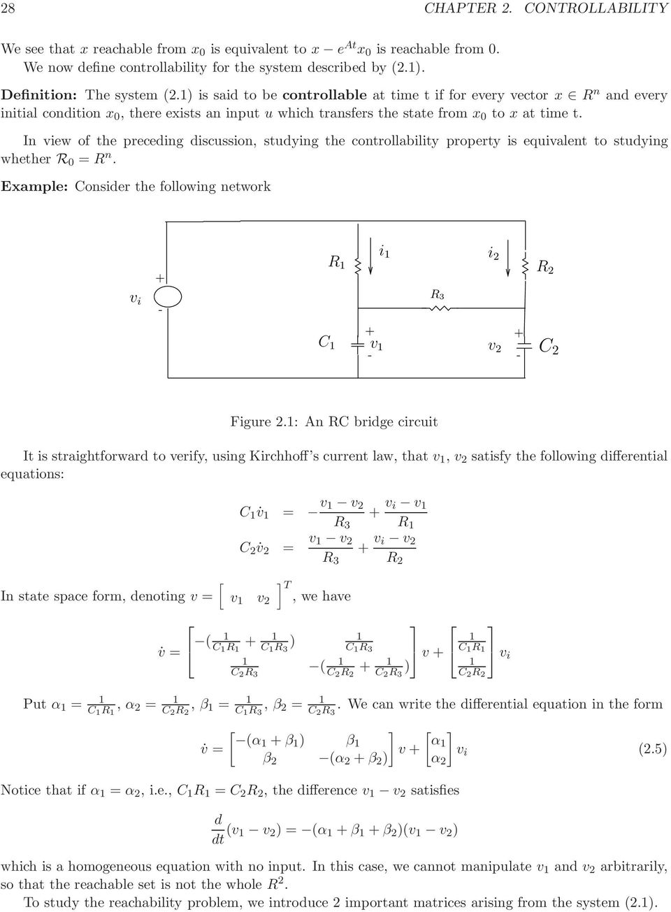 studying the controllability property is equivalent to studying whether R R n Example: Consider the following network + R i i 2 R 2 v i - R 3 + C v - v 2 + - C 2 Figure 2: An RC bridge circuit It is