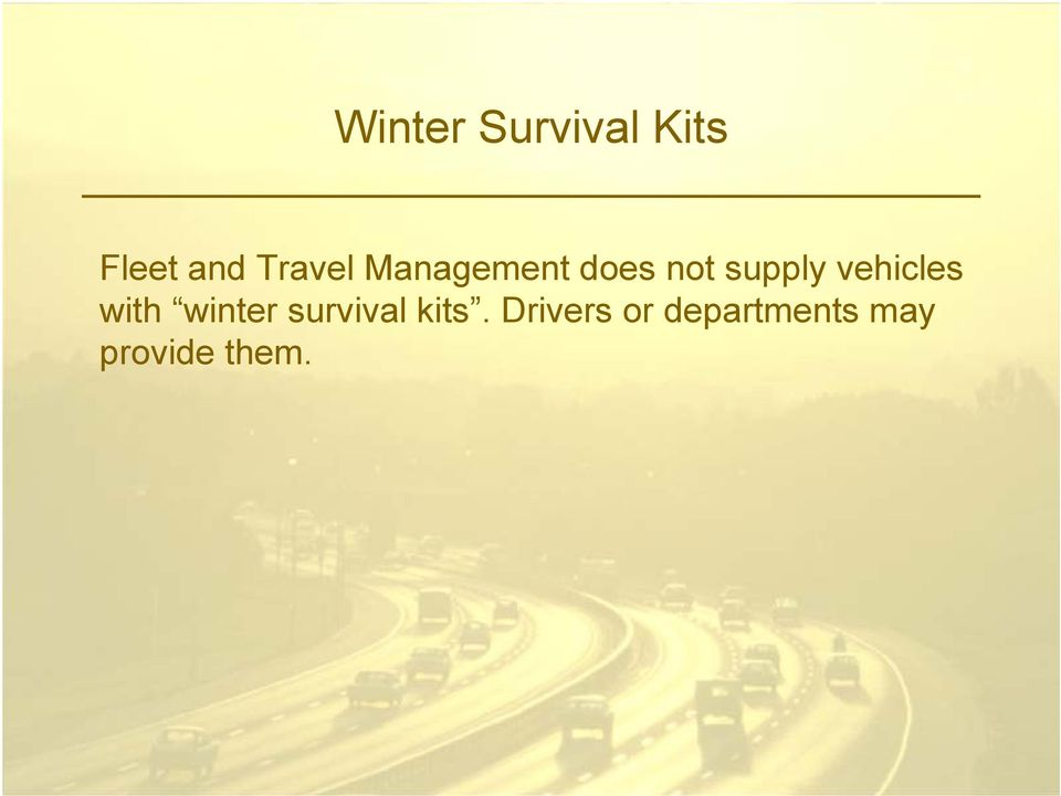 vehicles with winter survival kits.