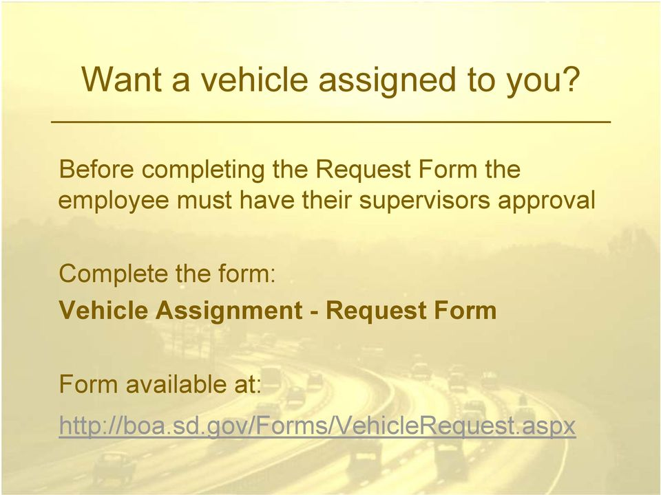 their supervisors approval Complete the form: Vehicle
