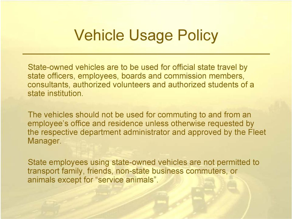 The vehicles should not be used for commuting to and from an employee s office and residence unless otherwise requested by the respective