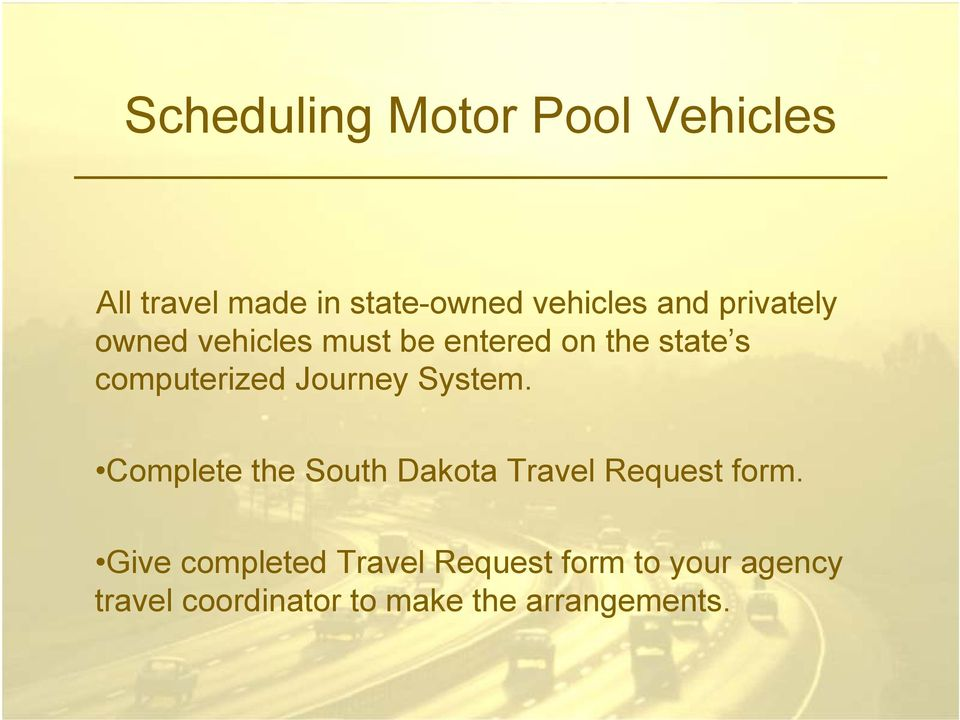 Journey System. Complete the South Dakota Travel Request form.