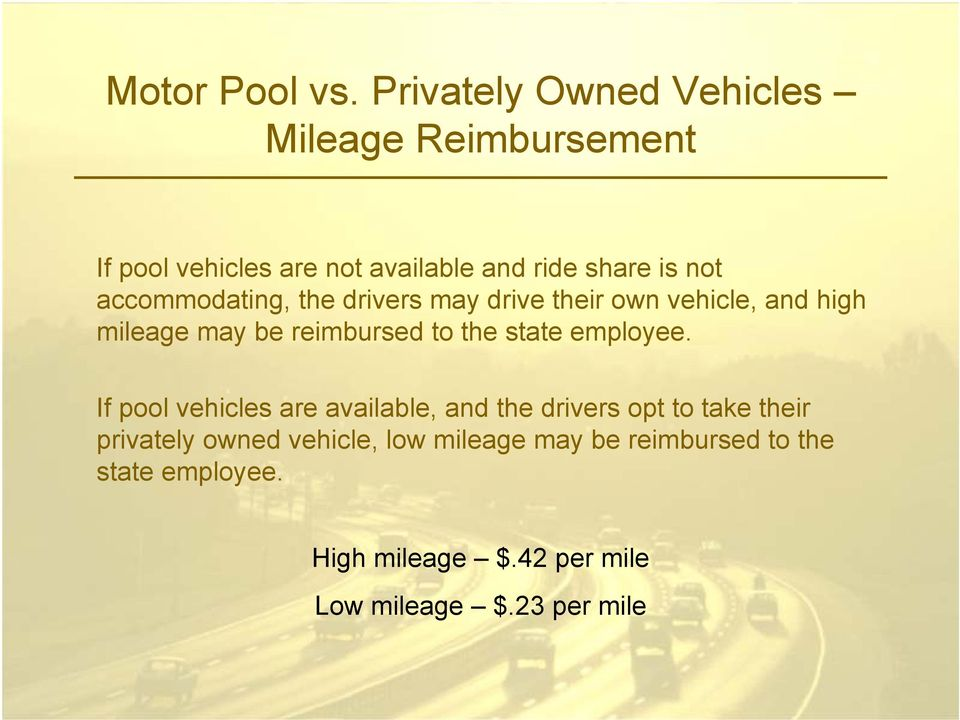 accommodating, the drivers may drive their own vehicle, and high mileage may be reimbursed to the state
