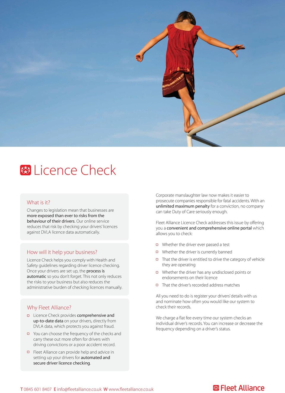 Licence Check helps you comply with Health and Safety guidelines regarding driver licence checking. Once your drivers are set up, the process is automatic so you don t forget.